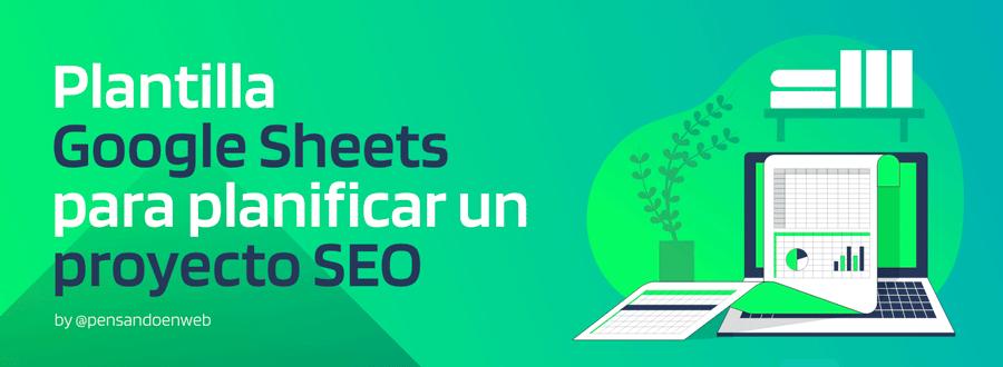 Plantilla Google Sheets para tu proyecto SEO